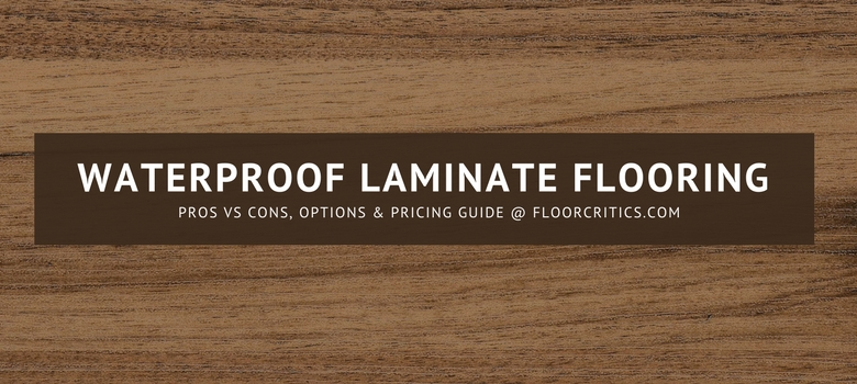Waterproof laminate flooring waterproof laminate flooring review BTGGWYT