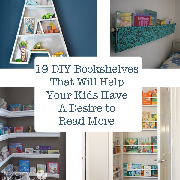 19 DIY Bookshelves That Will Help Your Kids Have a Desire to Read