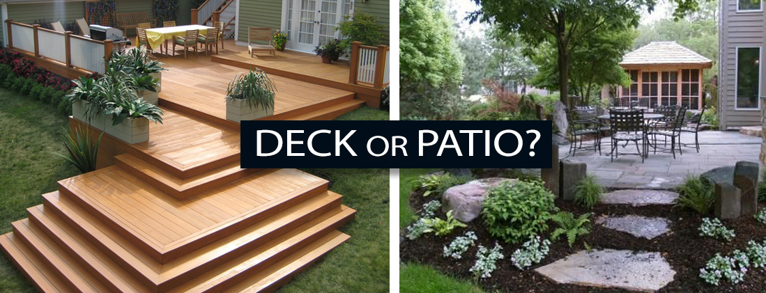 Patio or Deck - How to pick the best solution for your home